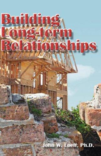 Building Long-Term Relationships: Loeff, John W.