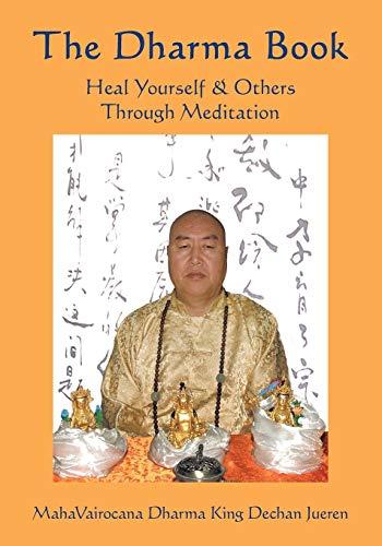The Dharma Book: Heal Yourself & Others Through Meditation: Yu, Tian Jian