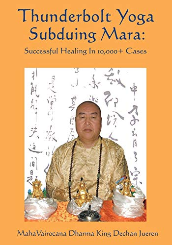 9781425135966: Thunderbolt Yoga Subduing Mara: Successful Healing in 10,000] Cases