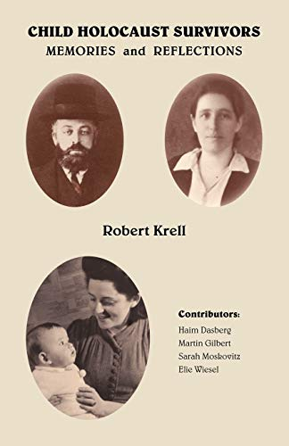 Child Holocaust Survivors: Memories and Reflections (Paperback): Robert Krell