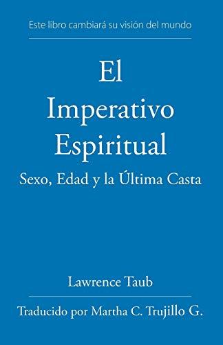 El Imperativo Espiritual : Sexo, Edad y: Lawrence Taub, Maxwell