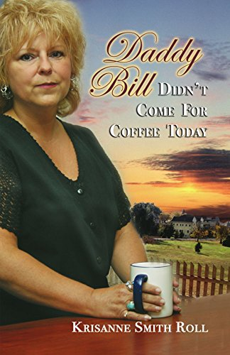 Daddy Bill Didn't Come For Coffee Today: Krisanne Smith Roll