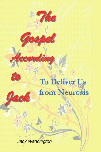 9781425138592: The Gospel According to Jack: To Deliver Us From Neurosis