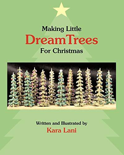 Making Little DreamTrees For Christmas: Kara Lani