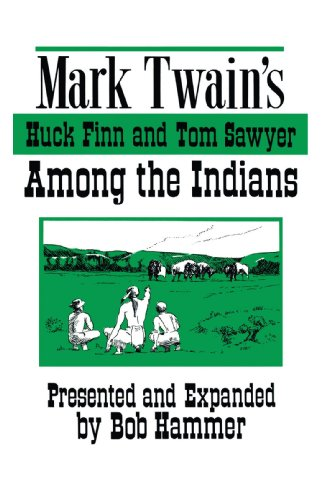 Mark Twain's Huck Finn and Tom Sawyer Among the Indians: Continued by Bob Hammer With Some Original Poetry (1425140149) by Bob Hammer