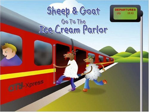 9781425142919: Sheep & Goat Go To The Ice Cream Parlor