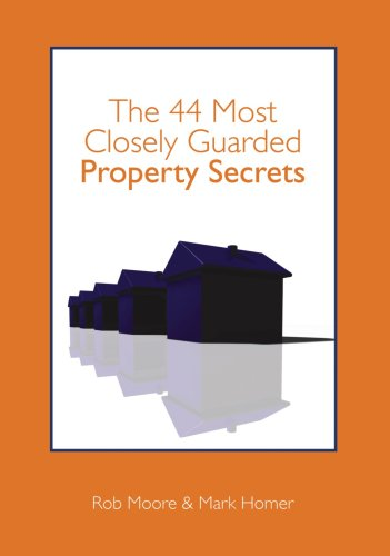 The 44 Most Closely Guarded Property Secrets: Rob Moore and