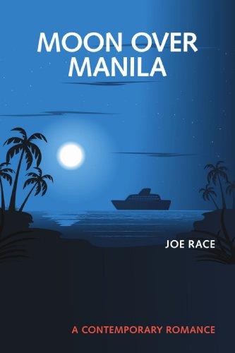 Moon Over Manila: A Contemporary Romance: Race, Joe