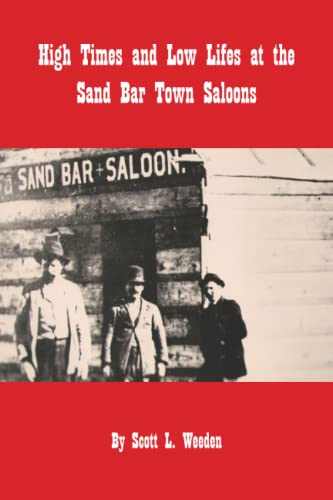 9781425143404: High Times and Low Lifes at The Sand Bar Town Saloons