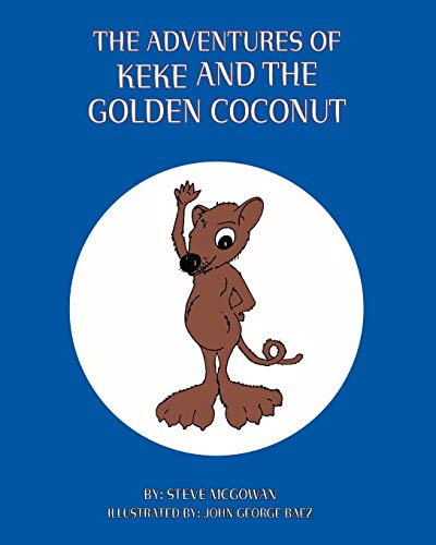 THE Adventures of Keke and the Golden: STEVE MCGOWAN