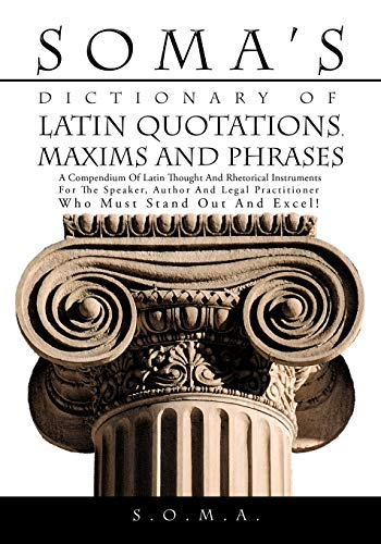 Soma s Dictionary of Latin Quotations, Maxims: S.O.M.A.