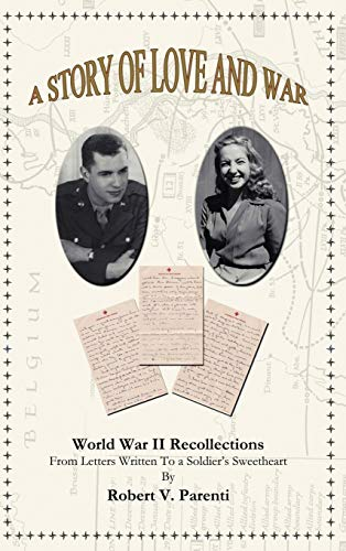9781425145064: A Story of Love and War: World War II Recollections from Letters Written to a Soldier's Sweetheart