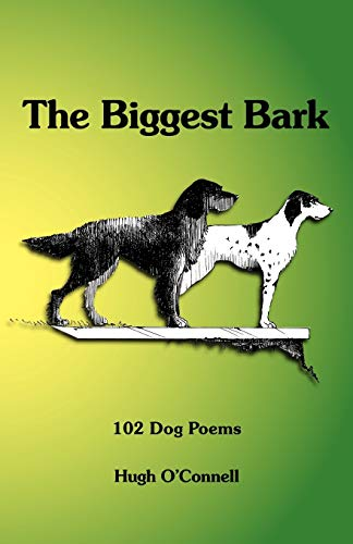 9781425149352: The Biggest Bark: 102 Dog Poems