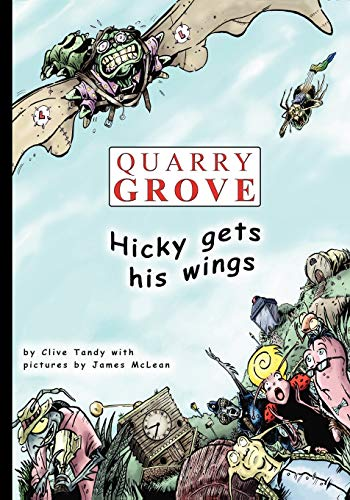 Quarry Grove: Hicky Gets His Wings (Paperback): Clive Tandy