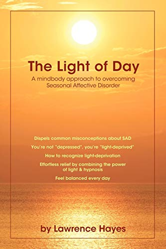 9781425150396: The Light of Day: A Mindbody approach to Overcoming Seasonal Affective Disorder