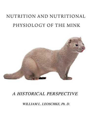 9781425150983: Nutrition And Nutritional Physiology Of The Mink: A Historical Perspective