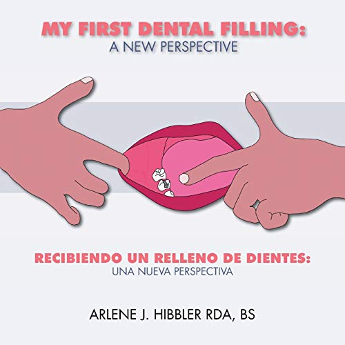 9781425151157: My First Dental Filling: A New Perspective: Recibiendo Un Relleno de Dientes: Una Nueva Perspectiva (English and Spanish Edition)
