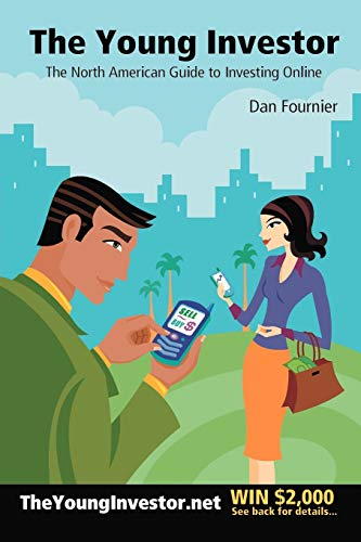 The Young Investor : The North American Guide to Investing Online: Fournier, Dan