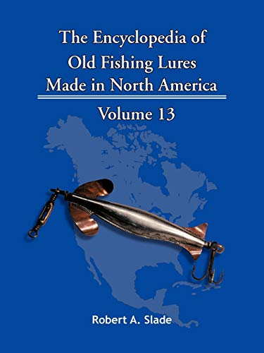 9781425152468: The Encyclopedia of Old Fishing Lures: Made in North America