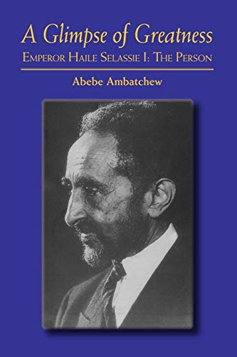 9781425153069: A Glimpse of Greatness: Emperor Haile Selassie I: The Person