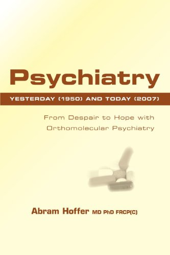 9781425155834: Psychiatry Yesterday (1950) and Today (2007): From Despair to Hope With Orthomolecular Psychiatry