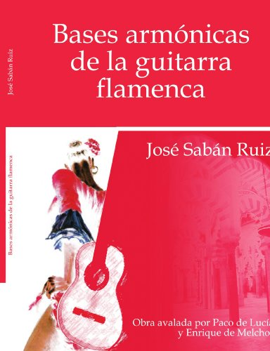Bases Armonicas De La Guitarra Flamenca (Spanish: José/ Sabá/ n