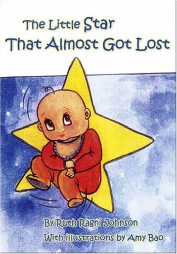 9781425156763: The Little Star That Almost Got Lost