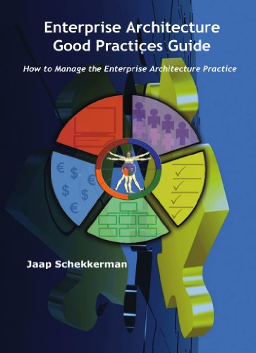 9781425156879: Enterprise Architecture Good Practices Guide: How to Manage the Enterprise Architecture Practice