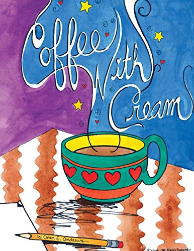 Coffee With Cream: Andrews, Caren E.