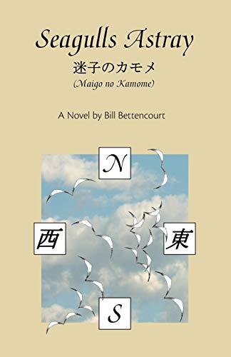Seagulls Astray: (Maigo No Kamome) (Paperback): Bill Bettencourt