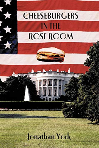 Cheeseburgers in the Rose Room [Paperback] by York, Jonathan: Jonathan York