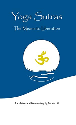 Yoga Sutras: The Means to Liberation: Dennis Hill