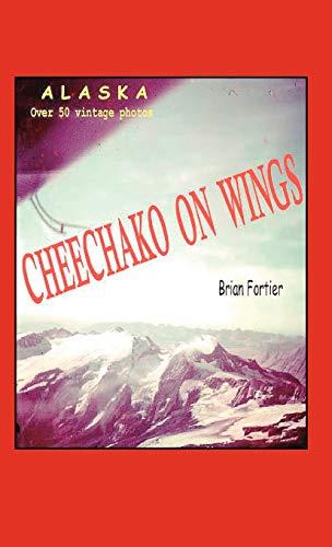 Cheechako on Wings: Brian Fortier