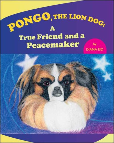 9781425160807: Pongo, The Lion Dog: A True Friend and a Peacemaker