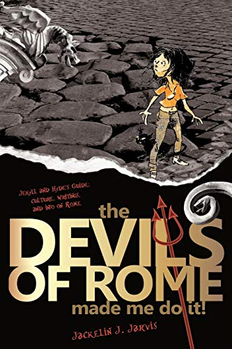 9781425161026: The Devils of Rome Made Me Do It! Jekyll and Hyde's Guide: Culture, Writings and Info on Rome