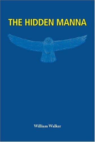 The Hidden Manna (9781425161200) by William Walker
