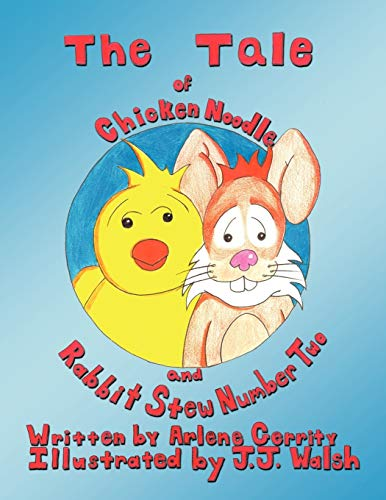 9781425162580: The Tale of Chicken Noodle and Rabbit Stew Number Two