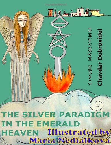 9781425162627: The Silver Paradigm in the Emerald Heaven: A Guide to Better Society and Economy