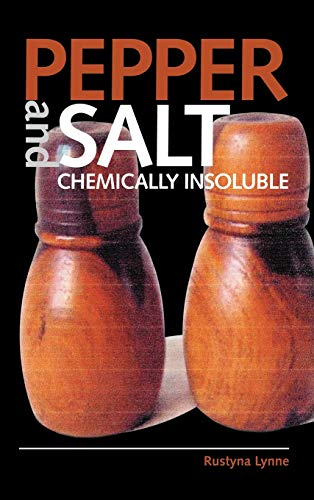 Pepper and Salt: Chemically Insoluble: Rustyna Lynne