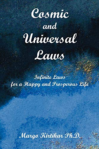 Cosmic and Universal Laws - Subtitle Infinite Laws for a Happy and Prosperous Life: Margo Kirtikar
