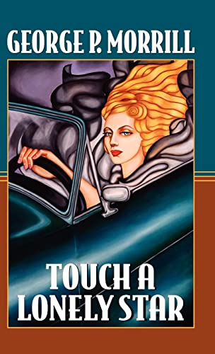 Touch a Lonely Star: George P. Morrill