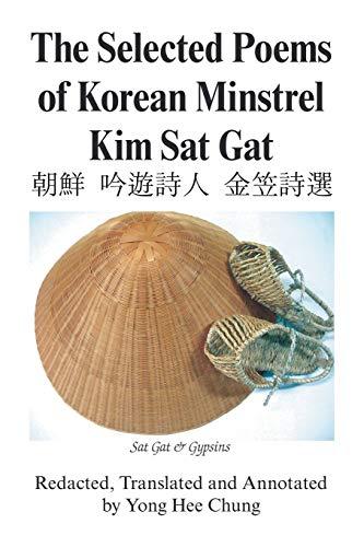 The Selected Poems of Korean Minstrel Kim: Kim Sat Gat,