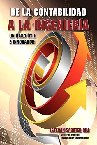 9781425168650: de La Contabilidad a la Ingenieria. Un Paso Util E Innovador