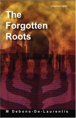 9781425171674: The Forgotten Roots: A Beginners Guide to Judaic Roots