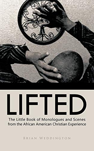 9781425175429: Lifted: The Little Book of Monologues and Scenes From The African American Christian Experience