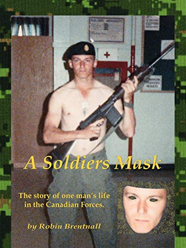 A Soldiers Mask: Robin Brentnall
