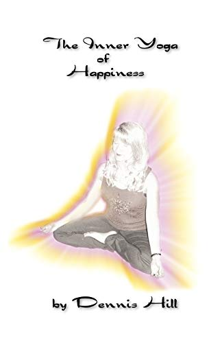9781425176761: The Inner Yoga of Happiness