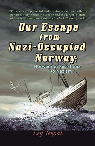 9781425177270: Our Escape From Nazi-Occupied Norway: Norwegian Resistance to Nazism