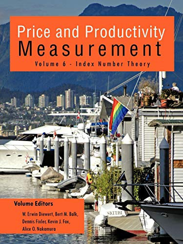 Price and Productivity Measurement: Volume 6 - Index Number Theory