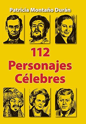 112 Personajes C?lebres (Spanish Edition): Patricia Monta?o Dur?n, Rene Rojas Navarro (Illustrator)
